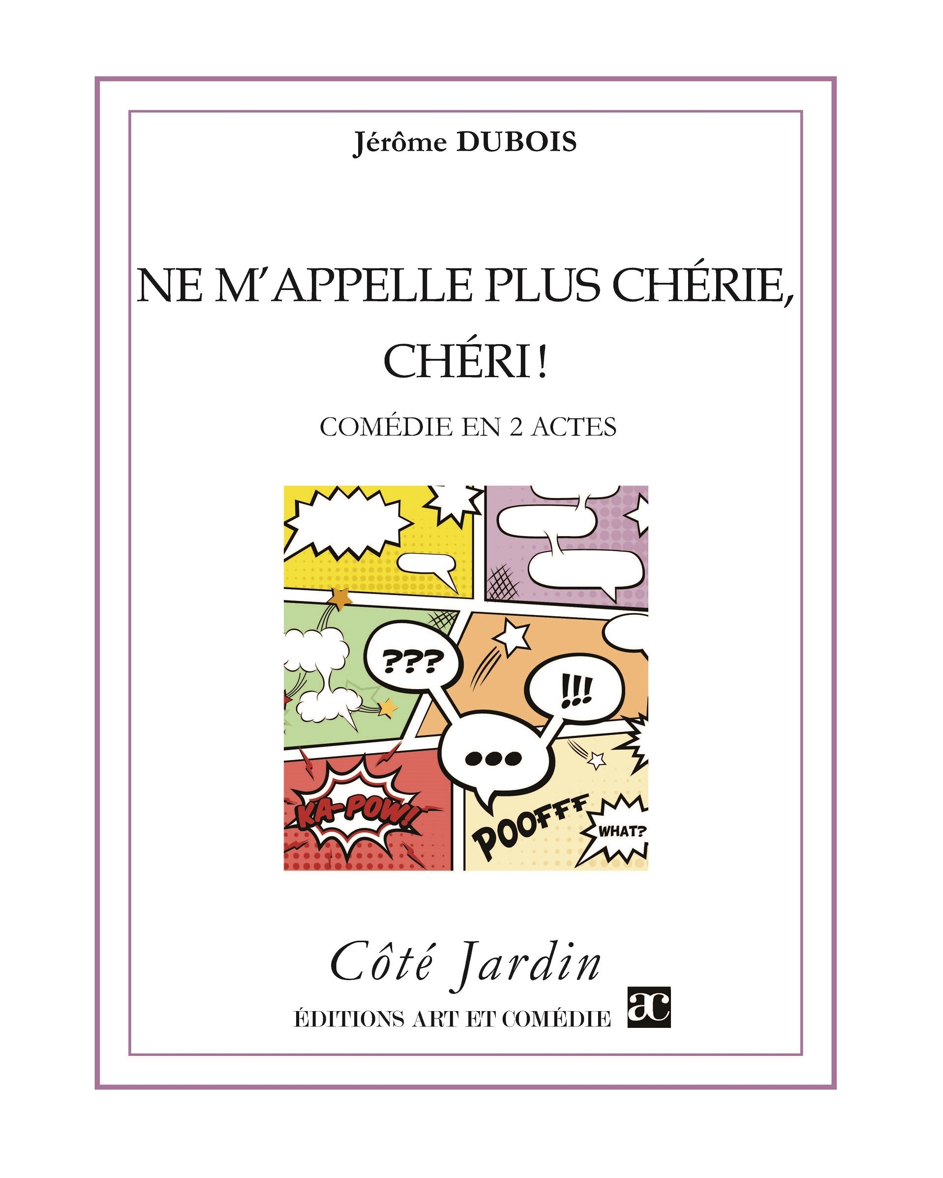 Ne m'appelle plus chérie, chéri ! (EBOOK)