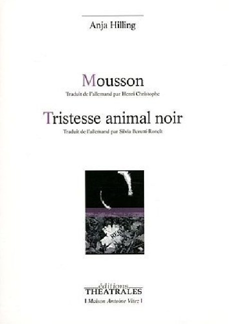 "Mousson (suivi de ""Tristesse animal noir "")"
