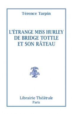 L'étrange Miss Hurley de Bridge Tottle et son râteau