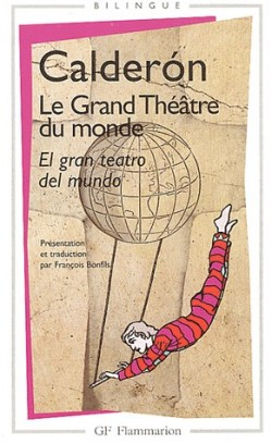 Le grand théâtre du monde - Edition Bilingue