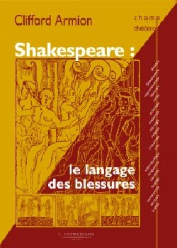 Shakespeare : le langage des blessures
