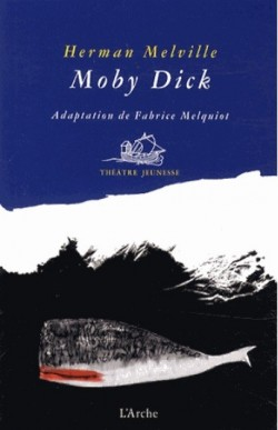 Moby Dick adaptation de Fabrice Melquiot
