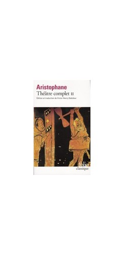 Théâtre complet Tome II - Aristophane