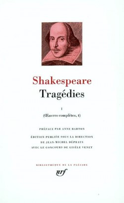 Shakespeare, Tragédies I, Oeuvres complètes, tome I