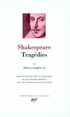 Shakespeare, Tragédies II, Oeuvres complètes, tome II