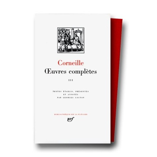 Corneille - Oeuvres complètes III