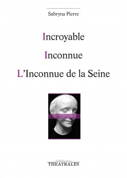 Incroyable / Inconnue /...