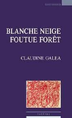 Blanche neige foutue foret