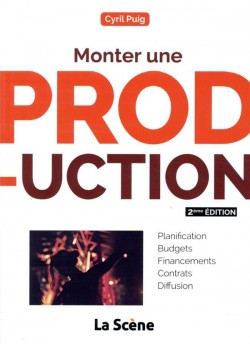Monter une production