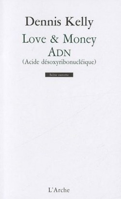 "Love and Money (suivi de ""ADN (acide désoxyribonucléique)"")"